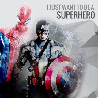 I just want to be a superhero