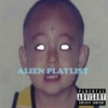 alien playlist