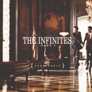 The Infinites Part I: Fearlessly