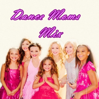 Dance Moms Mix