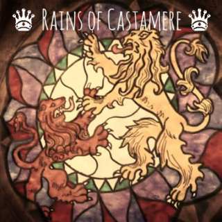 ♛Rains of Castamere♛