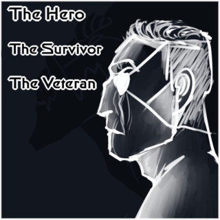 The Hero, The Survivor, The Veteran