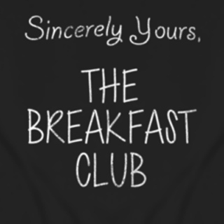 Sincerly Yours, The Breakfast Club
