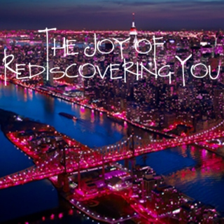 The Joy of Rediscovering You