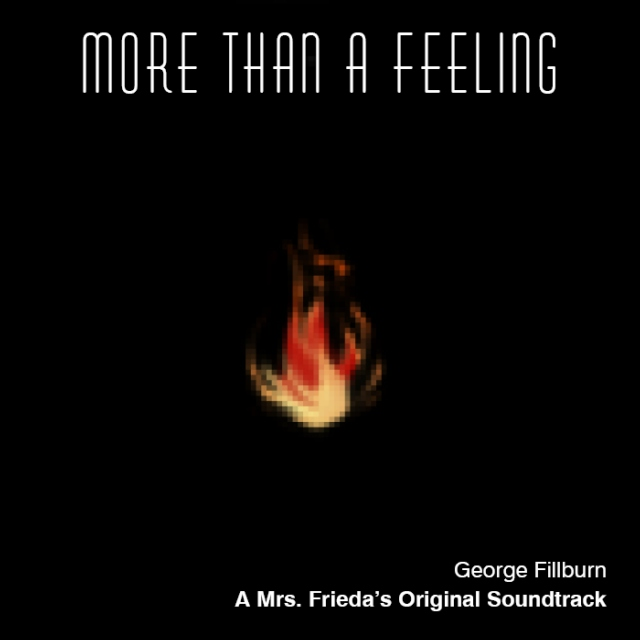 More Than A Feeling: A George Fillburn OST
