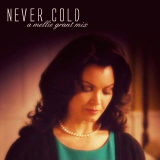never cold