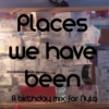 Places We Have Been