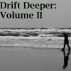 Drift Deeper: Volume II