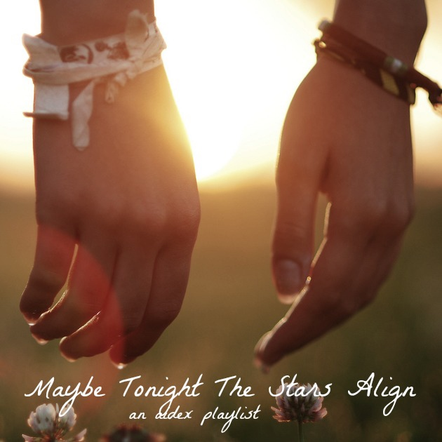 maybe tonight the stars align; an aidex playlist