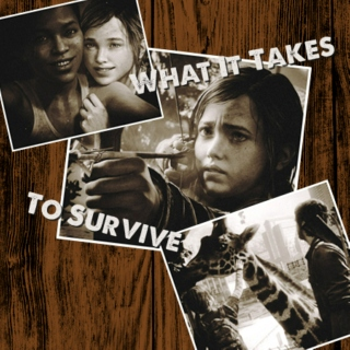 What It Takes To Survive [an Ellie fanmix]