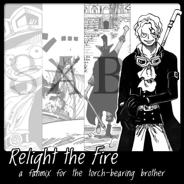 Relight the Fire - a Sabo Fanmix