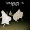 Ghosts In The Closet