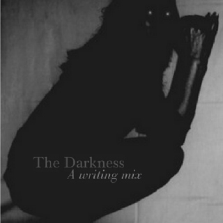 The Darkness ¦ A Writing Mix