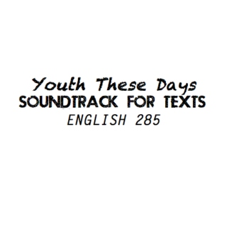 Theme Songs for ENGL285 Texts