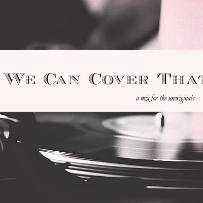 We Can Cover That
