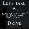 Let's Take A Midnight Drive