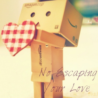 No Escaping Your Love