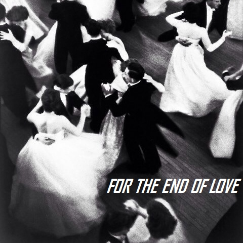 for the end of love
