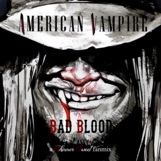 bad blood [American Vampire]