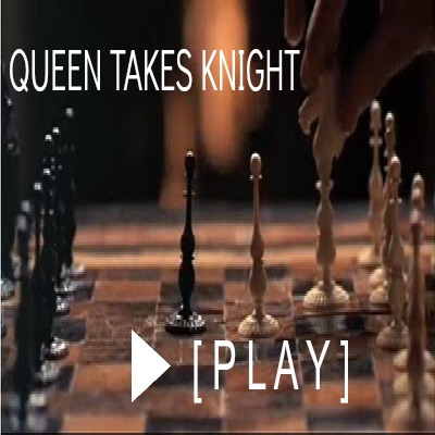 Queen Takes Knight