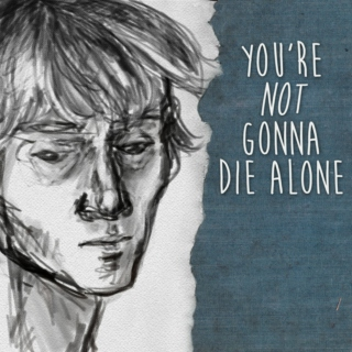 You're Not Gonna Die Alone