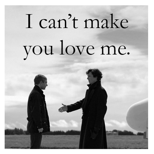 I can't make you love me | A johnlock fanmix