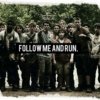 follow me and run.