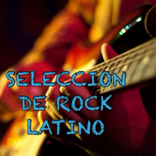 Seleccion de Rock Latino