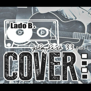 Lado B. Playlist 33 - COVER, PART 1