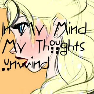 in my mind my thoughts unwind