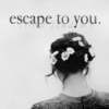 escape to you.