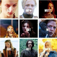 """All Men Must Die... But We Are Not Men."""