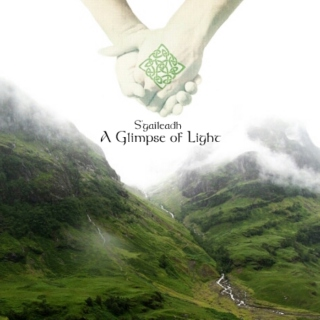 S'gaileadh (A Glimpse of Light)