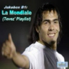 Jukebox B1: La Mondiale (Tevez' Playlist)