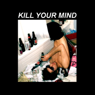 Kill Your Mind