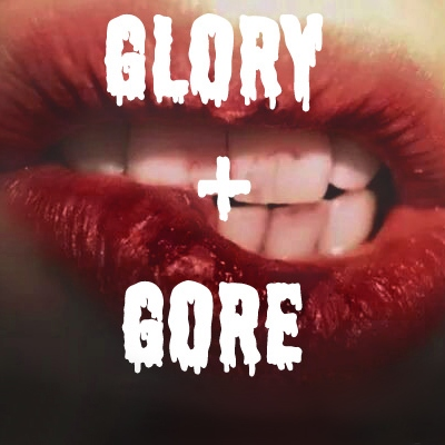 Glory and Gore