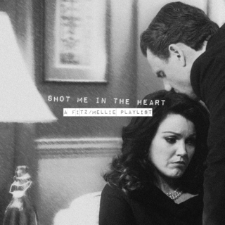 shot me in the heart; a fitz/mellie playlist