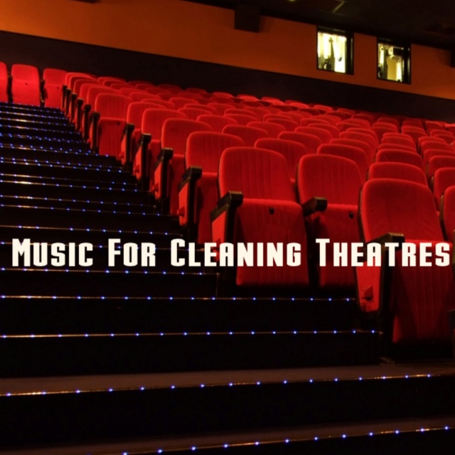 Music For Cleaning Theatres
