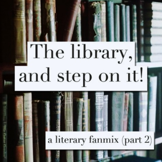 The library, and step on it! (Part 2)
