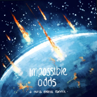 impossible odds • a mass effect mix