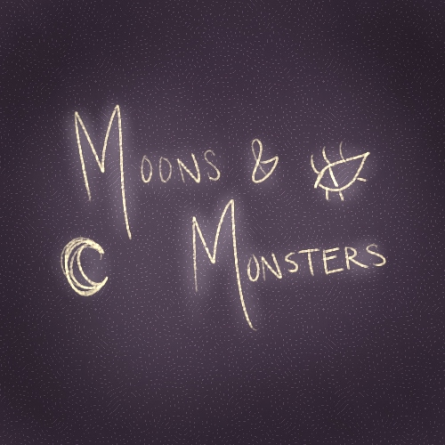 of moons & monsters