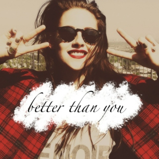 better than you
