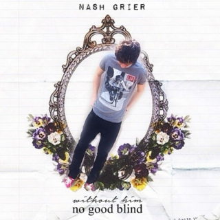 ❅no good blind without him❅