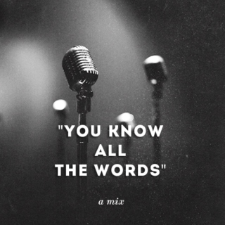You Know All the Words