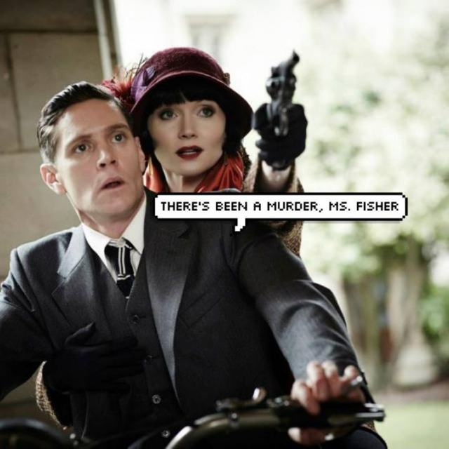 There's been a murder, Miss Fisher