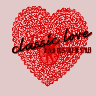 Classic Love (Never Goes Out of Style)