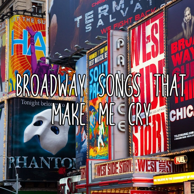 broadway songs that make me cry