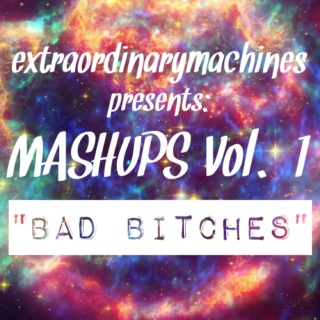 Mashups Vol. I - bad bitches