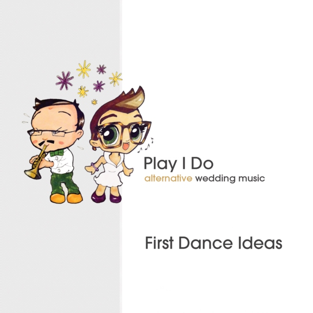 Top 10 First Dance Songs: First Dance Ideas From Play I Do (10 Songs