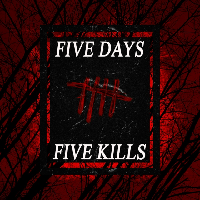 Five Days for Five Kills